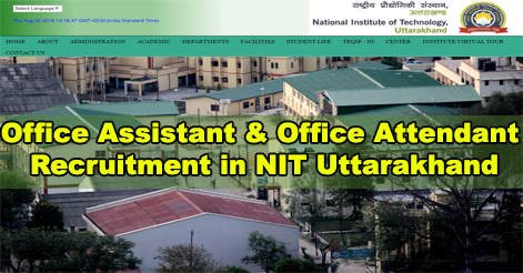 Office Assistant & Office Attendant Recruitment in NIT Uttarakhand