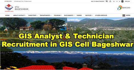 Walk-in Interview for GIS Analyst & Technician post in GIS Cell, Bageshwar