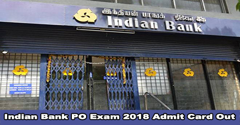 Indian Bank PO 2018 Exam Admit Card