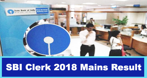 SBI Clerk 2018 Mains Exam Result Out