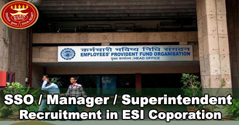 Security Officer, Manger & Superintendent Recruitment in ESIC