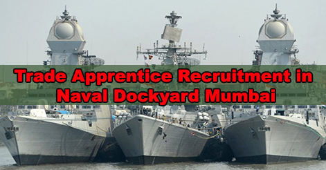 Trade Apprentice Recruitment in Naval Dockyard Mumbai