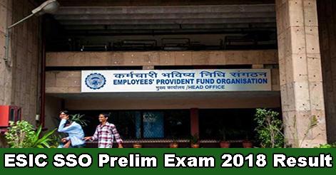 ESIC SSO Prelim Exam 2018 Result