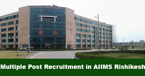 Nurse, Attendant, DEO & MSW Recruitment in AIIMS Rishikesh