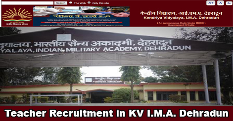 Teachers Recruitment in KV I.M.A. Dehradun