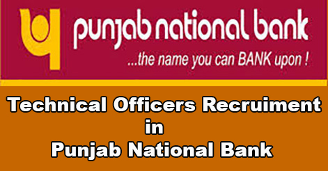 Technical Officers Recruitment in Punjab National Bank