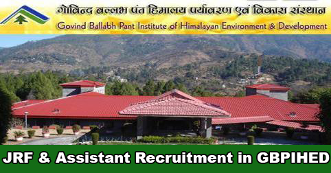 JRF & Project Assistant Recruitment in GBPIHED Almora
