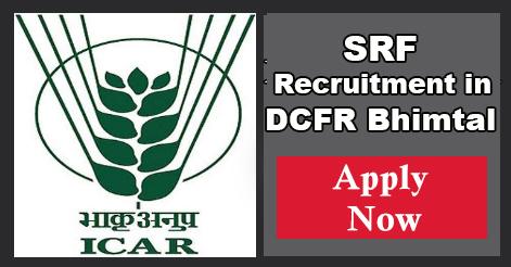SRF Recruitment in DCFR Bhimtal