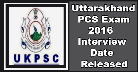 Uttarakhand PCS 2016 Interview Schedule Released