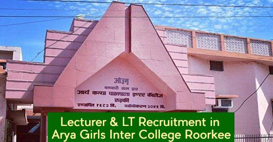 Lecturer & LT Recruitment in Arya Girls Inter College Roorkee