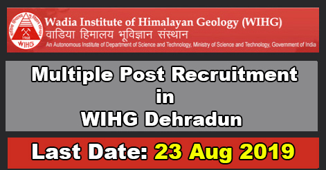 Multiple Post Recruitment in WIHG Dehradun