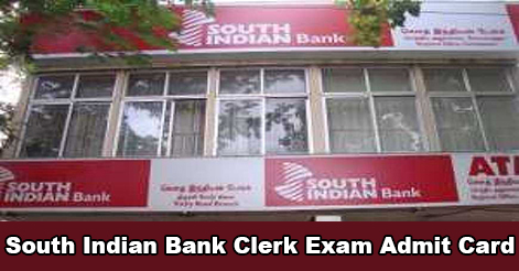 South Indian Bank Clerk Exam Admit Card