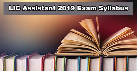 LIC Assistant 2019 Prelims & Mains Exam Syllabus