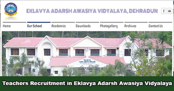 PGT & TGT Recruitment in Eklavya Adarsh Awasiya Vidhyalay Dehradun