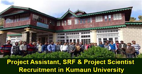 Assistant, SRF & Project Scientist Recruitment in Kumaun University