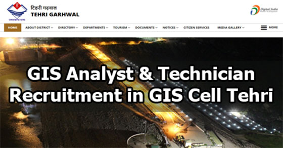 GIS Analyst & Technician Recruitment in GIS Cell Tehri