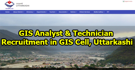 GIS Analyst & Technician Recruitment in GIS Cell, Uttarkashi