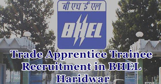 Trade Apprentice Recruitment in BHEL Haridwar