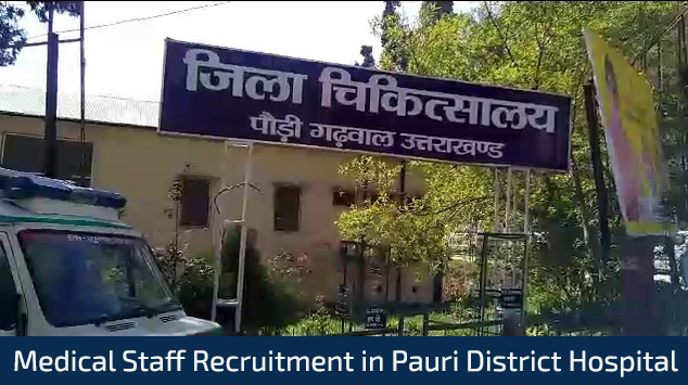 Medical Staff Recruitment in Pauri District Hospital