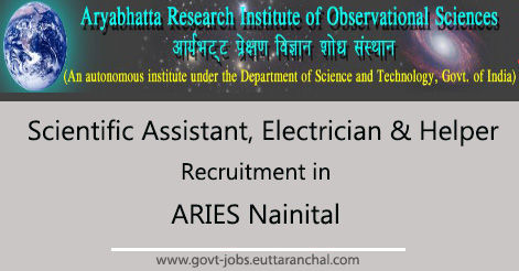 Scientific Assistant, Electrician & Helper Recruitment in ARIES Nainital