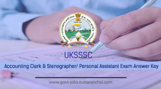 UKSSSC Accounting Clerk & Stenographer Personal Assistant Exam Answer Key