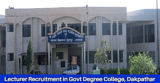 Lecturer Recruitment in Govt Degree College Dakpathar