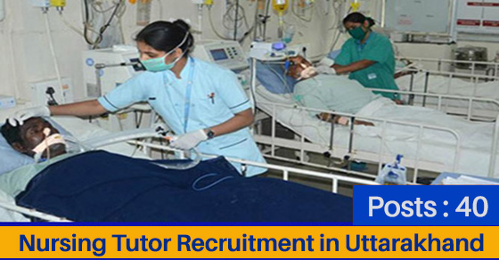 Nursing Tutor Recruitment in Uttarakhand