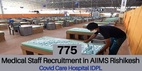 Medical Staff Recruitment in Covid Care Hospital AIIMS Rishikesh