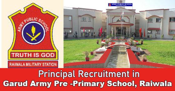 Principal Vacancy in Garud Army Pre-Primary School, Raiwala Dehradun