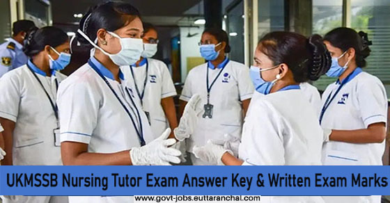 UKMSSB Nursing Tutor Exam Answer Key & Written Exam Marks