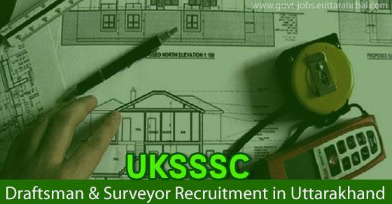 UKSSSC Draftsman & Surveyor Recruitment in Uttarakhand
