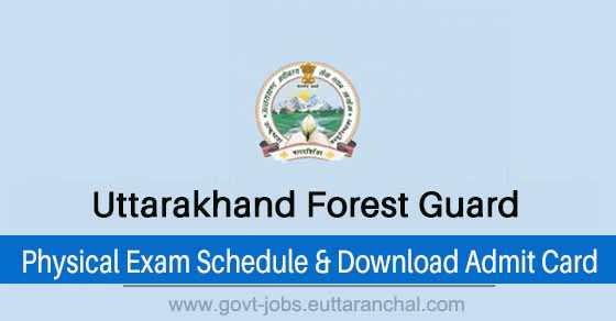 UKSSSC Forest Guard Physical Exam Schedule & Download Admit Card