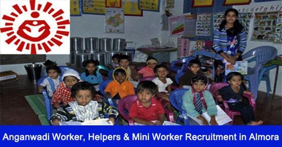 Anganwadi Worker, Helpers & Mini Worker Recruitment in Almora