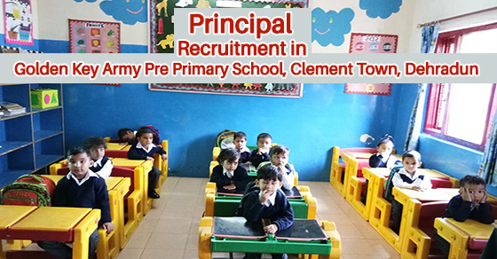 Principal Recruitment in Golden Key Army Pre Primary School, Clement Town, Dehradun