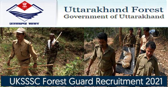 UKSSSC Forest Guard Recruitment in Uttarakhand 2021