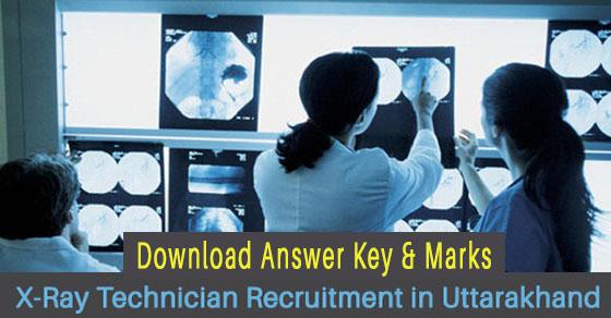 Uttarakhand X-Ray Technician Exam Answer Key & Marks
