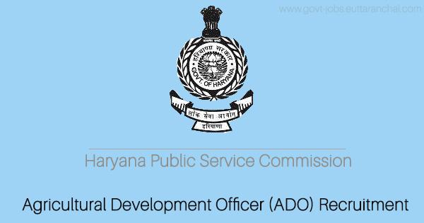 HPSC Agricultural Development Officer (ADO) Recruitment in Haryana