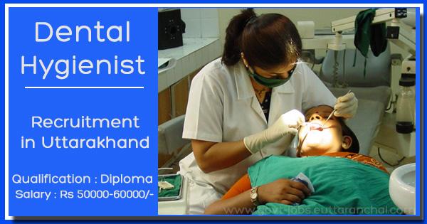 Dental Hygienist Recruitment in Uttarakhand 2021